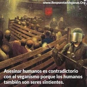 Asesinar humanos contradice el veganismo