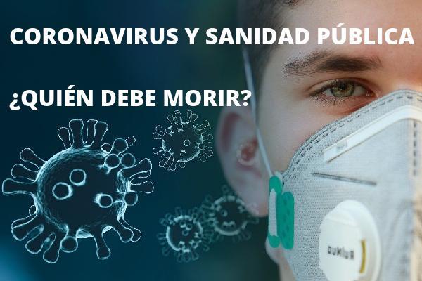 Coronavirus y sanidad pública, ¿quién debe morir?