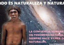Todo es naturaleza y natural