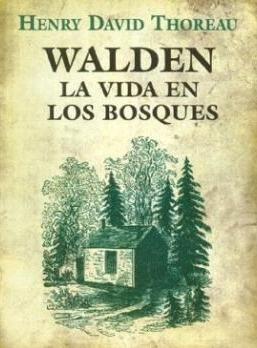 Libro Walden, la vida en los bosques, escrito por Thoreau